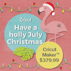 Cricut Christmas in July