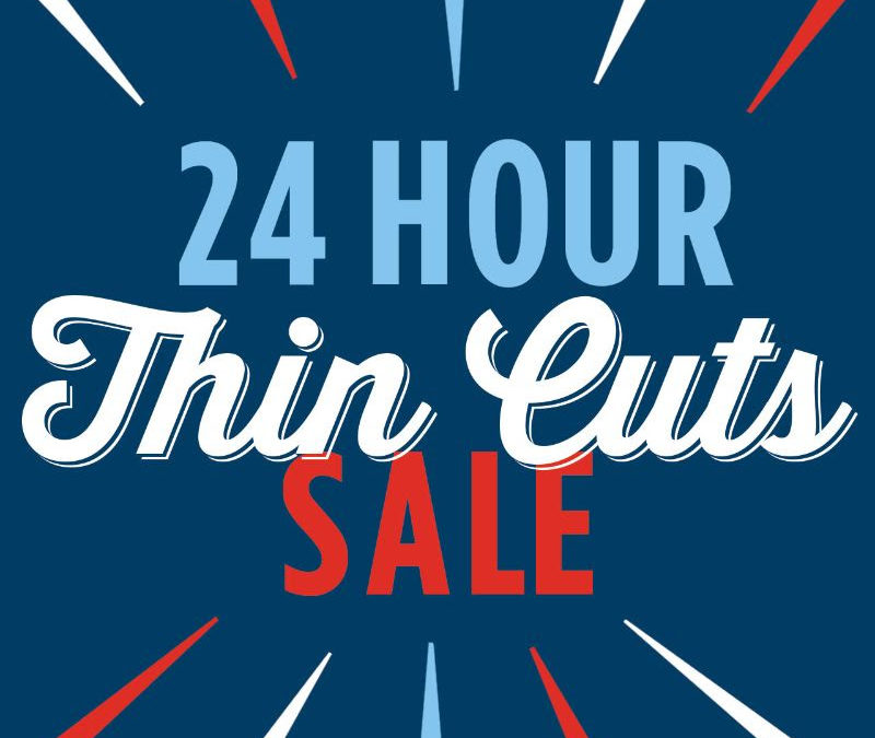 Close To My Heart Thin Cut Sale! Monday July 8th at 5:00 pm. ONE DAY ONLY!